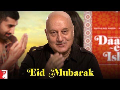 Eid Mubarak From Anupam Kher - Daawat-e-Ishq
