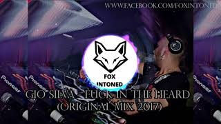 Fuck In The Heard Original Mix - Gio Silva (Tribal House, Zapateo, Guaracha, Chancleteo) FOX INTONED