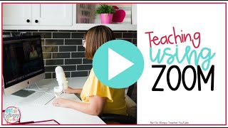 Teaching Using Zoom