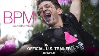 BPM (Beats Per Minute) (2017) | Official US Trailer HD