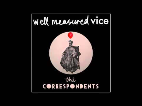 The Correspondents - Well Measured Vice (Chucks remix)
