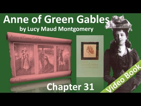 Chapter 31 - Anne of Green Gables by Lucy Maud Montgomery