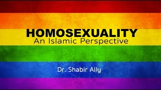 Video: Homosexuality - An Islamic Perspective - Shabir Ally