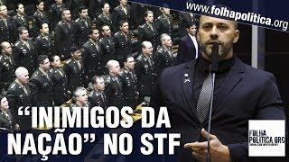 URGENTE: Deputado do partido de Bolsonaro aponta 'inimigos da nação' no STF e faz apelo a militares