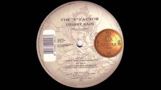 THE X FACTOR - Desert Rain (Tribe Vocal Mix)
