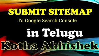 Submitting Sitemap to Google Search Console in Telugu by kotha abhishek