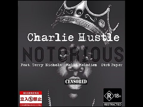 "Charlie Hustle Feat. Mello Melodiez t Money And str8per Merciless Mobb ""Notorious"" [@dabigpicture Submitted]"