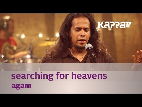 Searching for heavens by Agam - Music Mojo - Kappa TV