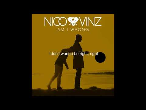 Nico & Vinz - Am I Wrong [Official Lyric Video]