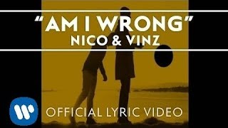 Download Lagu Nico & Vinz - Am I Wrong [Official Lyric Video] Gratis STAFABAND
