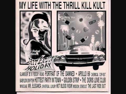 My Life With The Thrill Kill Kult - Hot Blood Risin