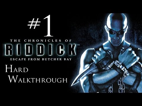 The Chronicles of Riddick - Escape From Butcher Bay - Hard Walkthrough - Part 1 - The Arrival