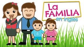 La FAMILIA en inglés para niños (y español)