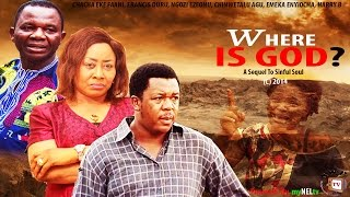 Where is God Nigerian Movie [Part 2] - the drama comes to an end