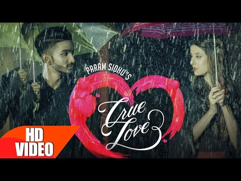 True Lovers ( Full Song ) | Param Sidhu | Punjabi Love Video Song