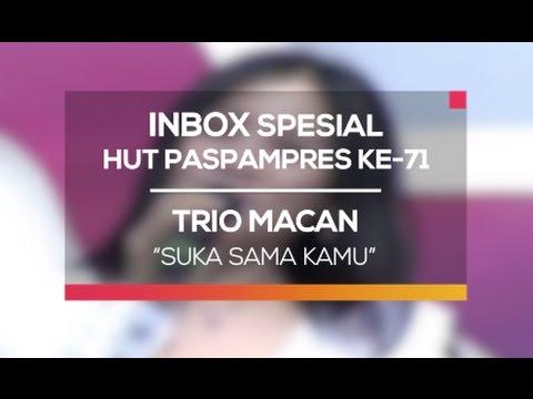 Trio Macan - Suka Sama Kamu (Inbox Spesial HUT Paspampers ke-71) thumbnail