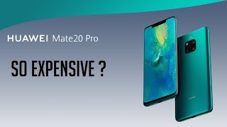 Huawei Mate 20 Pro - Why So Expensive?
