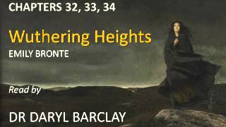 Wuthering Heights, Chapters 32-34, Summaries & Analysis read by Dr Daryl Barclay