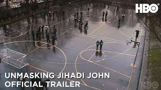 Unmasking Jihadi John: Anatomy of a Terrorist (2019) | Official Trailer | HBO
