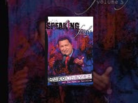 Speaking Freely, Vol. 5: Hugo Chavez