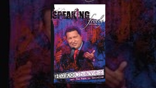 Speaking Freely, Vol. 5: Hugo Chavez (Documentary)