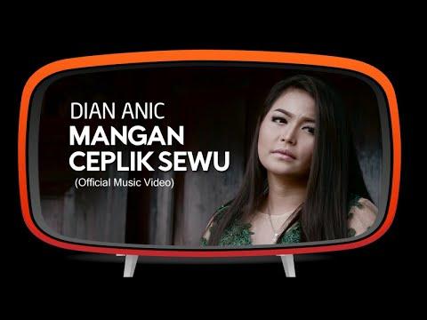 download lagu Dian Anic - Mangan Ceplik Sewu gratis