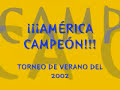Am Rica Campe N 2002 Torneo De Verano Resumen 2 ...