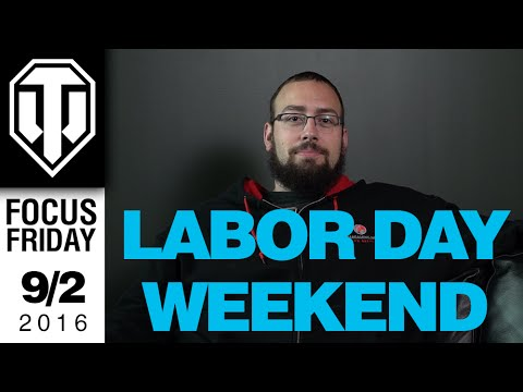 World Of Tanks PC - Labor Day Weekend - Focus Friday
