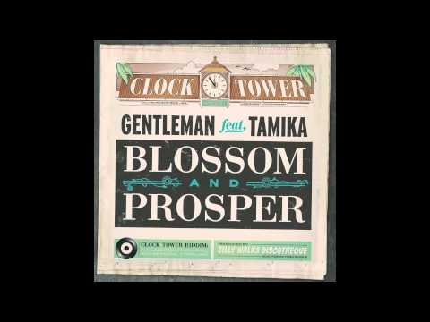 Gentleman ft Tamika - Blossom & Prosper (produced by Silly Walks Discotheque)