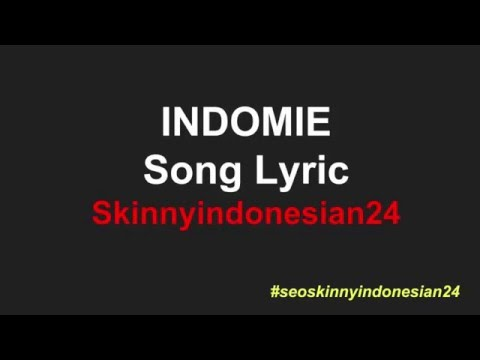 skinnyindonesian24 lirik lagu Indomie song