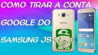 Como desbloquear J5 da conta do google serve pra J1,J2,J3,J7,S5,S6,S7 todos os samsung