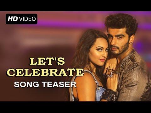 Let's Celebrate (New Official Song Teaser) | Tevar | Arjun Kapoor, Sonakshi Sinha & Imran Khan