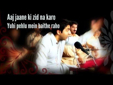 Aaj Jaane Ki Zid Na Karo- Riyaaz Qawwali