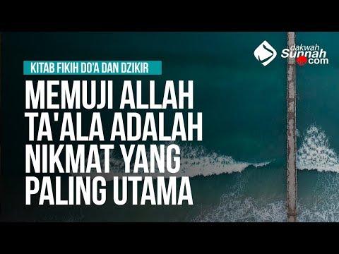 Memuji Allah Ta'ala Adalah Nikmat yang Paling Utama - Ustadz Ahmad Zainuddin Al-Banjary