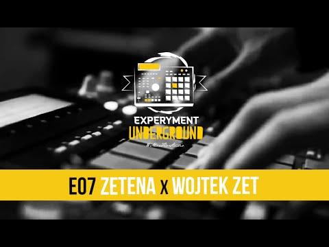 Experyment Underground -  ZETENA x WOJTEK ZET (e07)