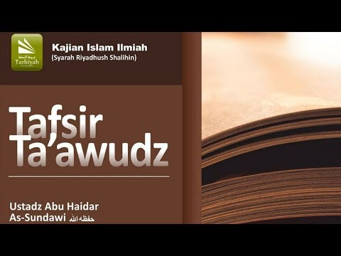 Tafsir Ta'awudz #2 | Ustadz Abu Haidar As-Sundawy