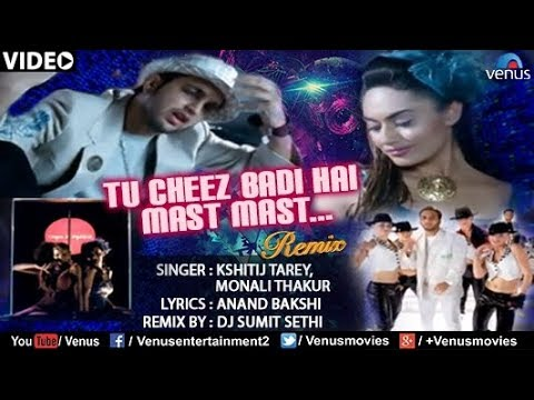 Tu Cheez Badi Hai Mast Mast (chase Da Passion - Remix) video