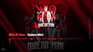 Wilo D' New - Quiero Mini (Prod_By_B-ONE) (Official Audio)