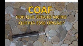 O que é COAF e por que Sergio Moro e alguns deputados entraram em conflito por esse orgão?