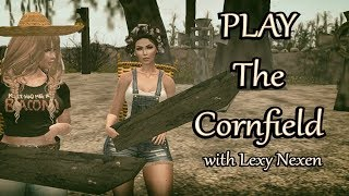 Second Life - PLAY - The Cornfield with Lexy Nexen