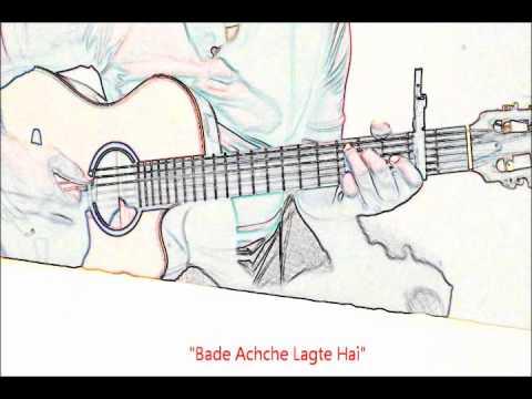 Bade Achche lagte hai-Balika Vadhu- Fingerstyle Arrangement