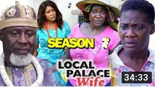 Local Palace wife Season 9 & 10- New Hit Movie 2019 Latest Nigerian Movie | Nollywood Movies