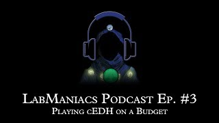Podcast Episode 3 - Playing cEDH on a Budget