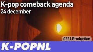 [AGENDA] K-pop Comeback Agenda: 24 December 2018 — K-POPNL