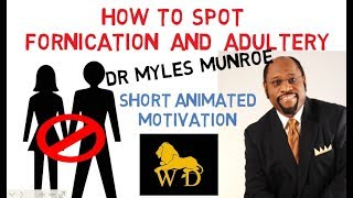 HOW TO IDENTIFY  FORNICATION and ADULTERY by Myles Munroe (MUST WATCH!)