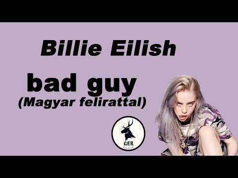 Billie Eilish - bad guy Magyarul felirattal / dalszöveggel