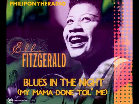 Ella Fitzgerald - Blues In The Night (My Mama Done Tol
