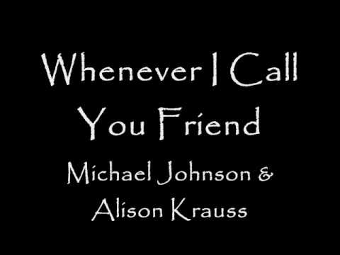 Michael Johnson - Whenever I Call You Friend