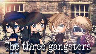 The three gangsters episode:1 | Gachaverse |