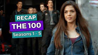 The 100: Seasons 1 - 5 RECAP!!!